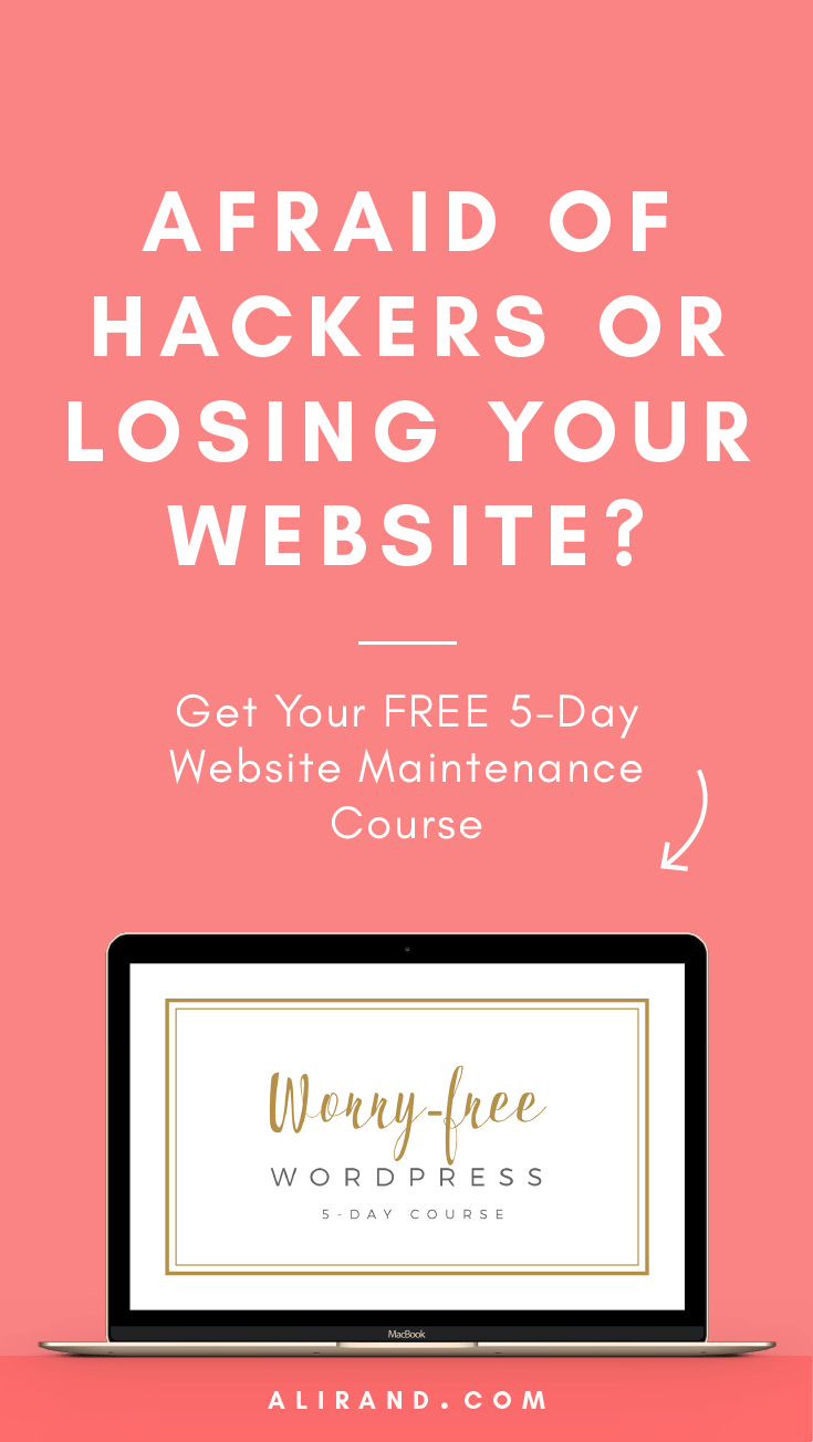 Afraid of hackers or losing your website? Learn how to maintain your website properly with my FREE 5-Day Maintenance Course!