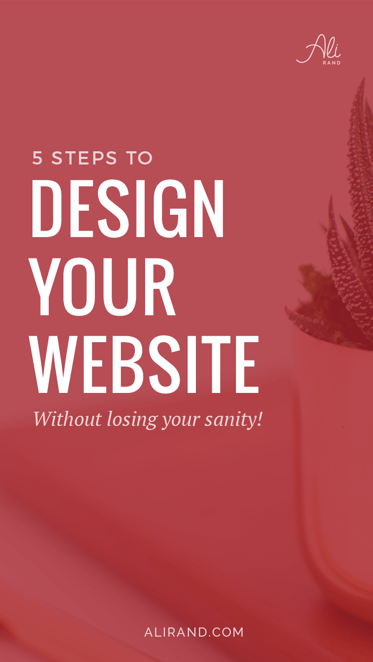 Overwhelmed with all the steps to design your website? Get a clear plan to make designing your website fast and easy! https://alirand.com/website-design-steps/