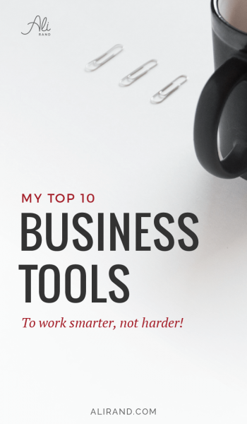 My Top 10 Business Tools to work smarter not harder