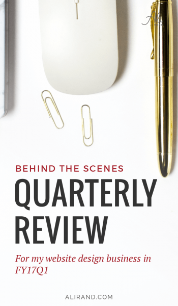 Want to check out my web design business's first quarterly review? You'll see how I organize all aspects and what goals I met and missed. Great inspiration for your own business! https://alirand.com/quarterly-review-fy17q1/