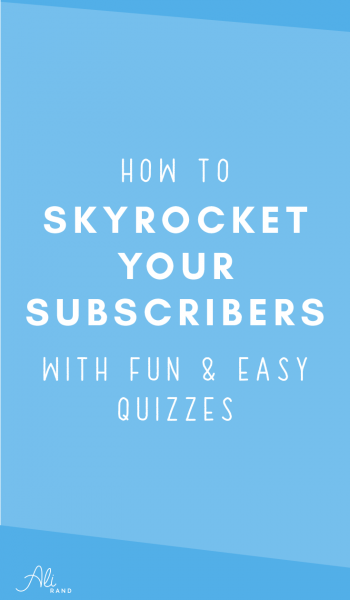 How To Use Fun And Easy Quizzes To Skyrocket Your Subscribers