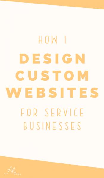 How I Design Custom Websites For Service Based Businesses