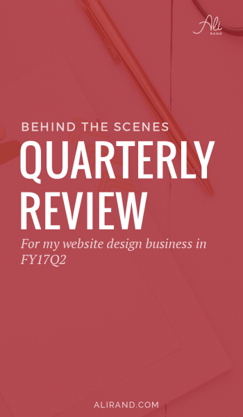 Want to check out my web design business's second quarterly review? You'll see how I organize all aspects and what goals I met and missed. Great inspiration for your own business! https://alirand.com/quarterly-business-review-fy17q2/