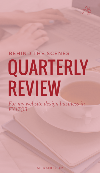 Want to check out my web design business's third quarterly review? You'll see how I organize all aspects and what goals I met and missed. Great inspiration for your own business! https://alirand.com/quarterly-review-fy17q3/