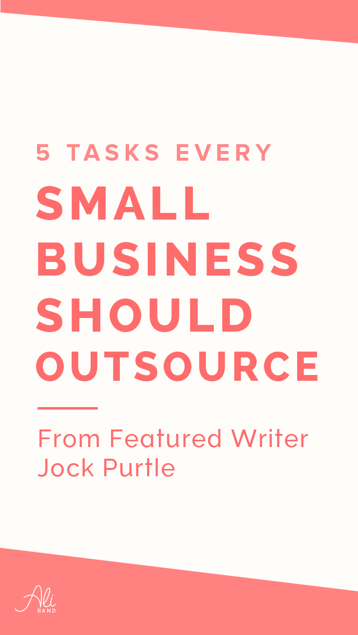 5 Tasks Every Small Business Can (And Should!) Outsource